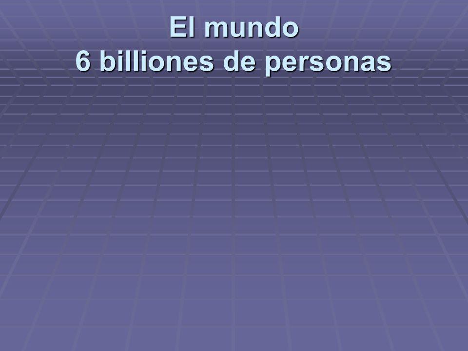 El mundo 6 billiones de personas