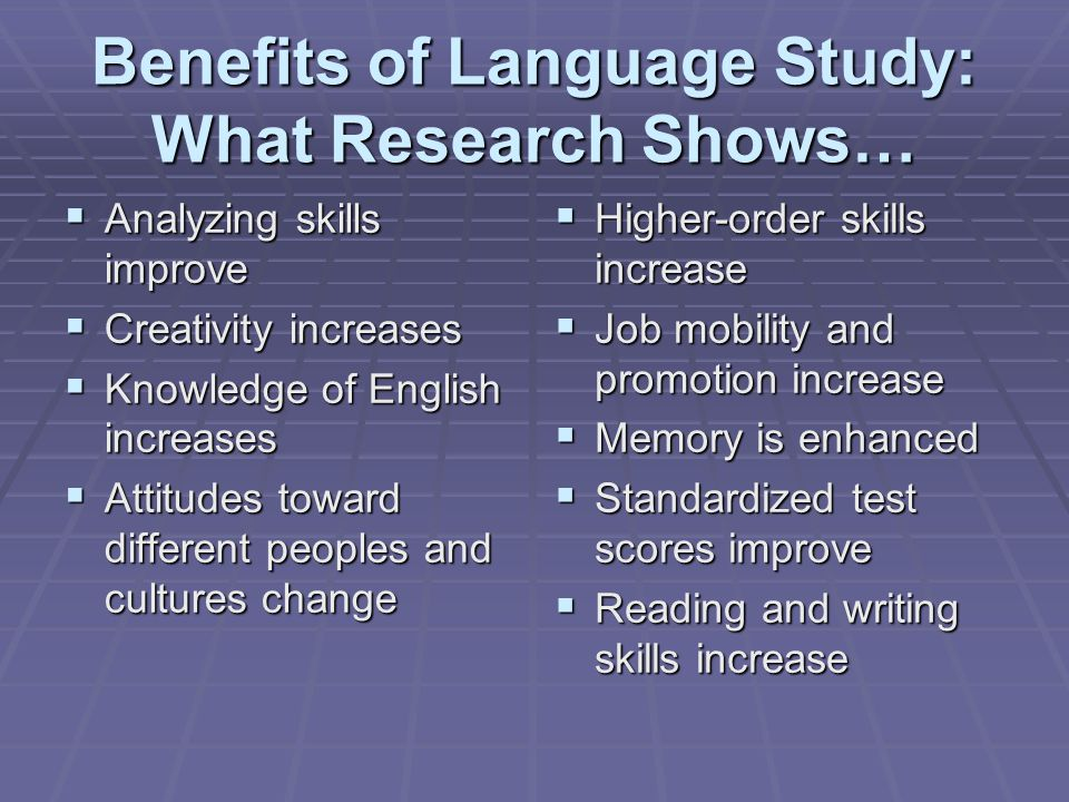 Benefits of Language Study: What Research Shows…