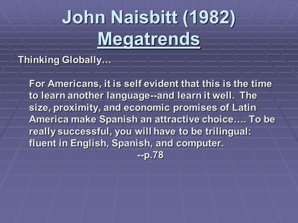 John Naisbitt (1982) Megatrends