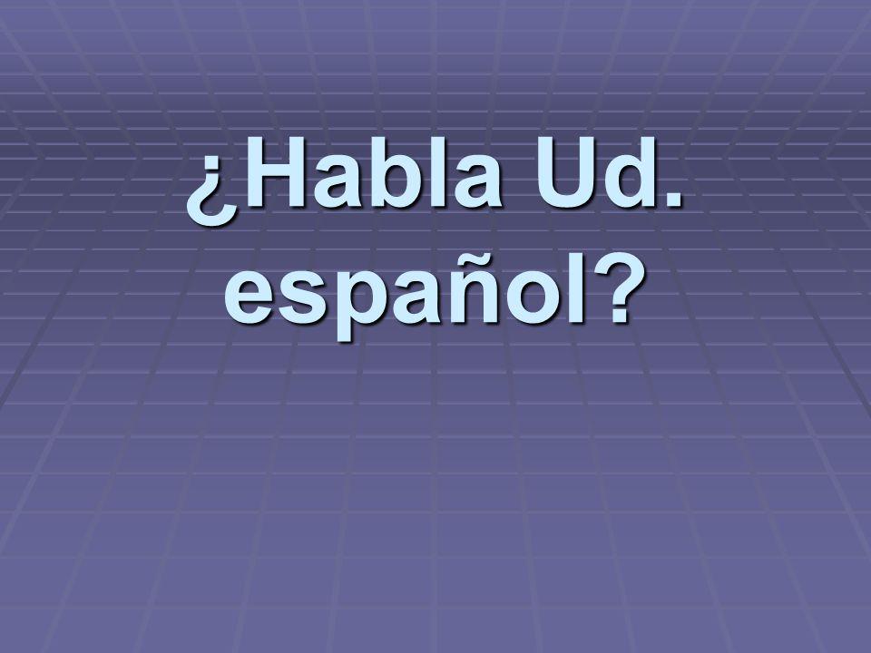 ¿Habla Ud. español