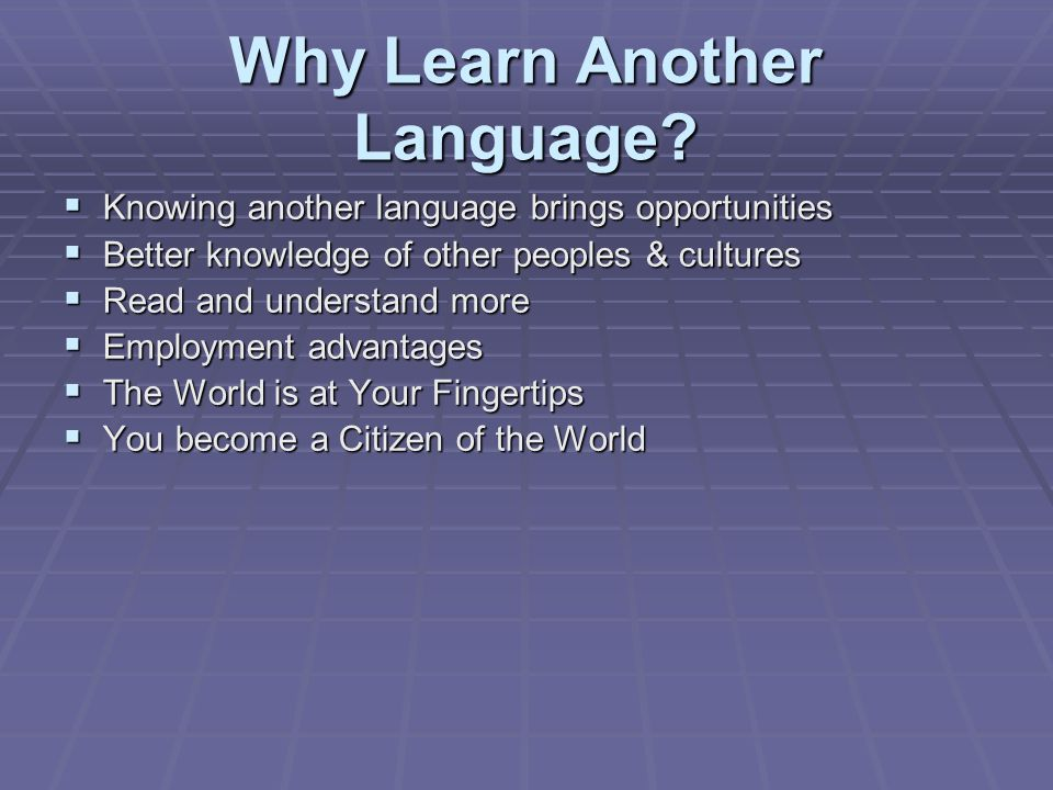 Why Learn Another Language
