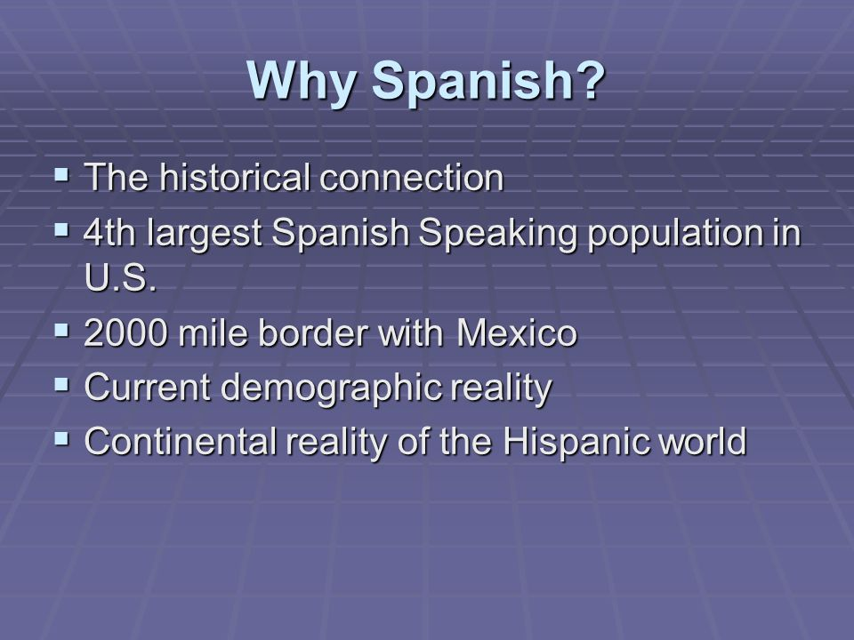 Why Spanish The historical connection