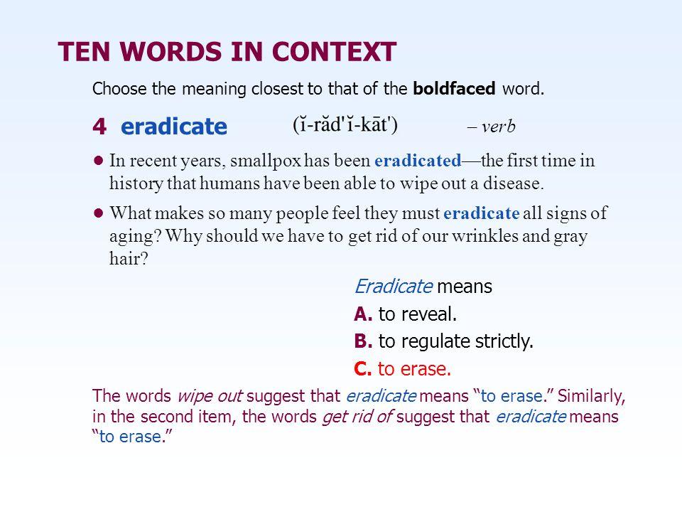 TEN WORDS IN CONTEXT 4 eradicate – verb