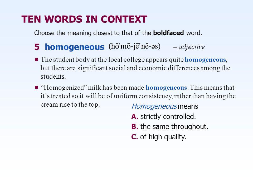 TEN WORDS IN CONTEXT 5 homogeneous – adjective