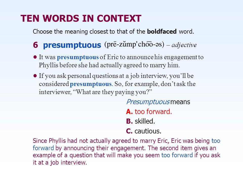 TEN WORDS IN CONTEXT 6 presumptuous – adjective