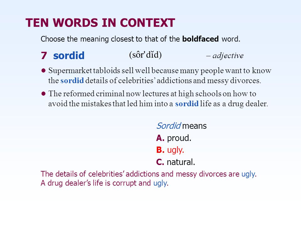 TEN WORDS IN CONTEXT 7 sordid – adjective