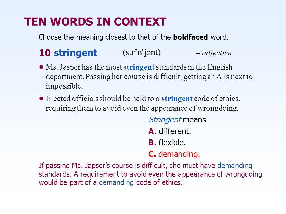 TEN WORDS IN CONTEXT 10 stringent – adjective