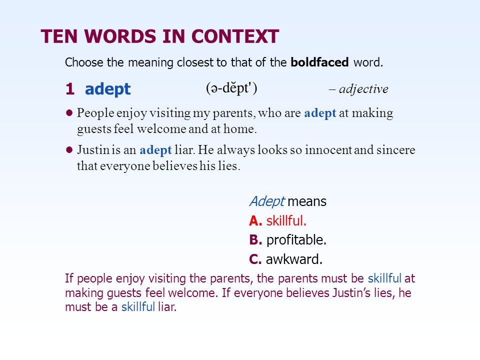 TEN WORDS IN CONTEXT 1 adept – adjective