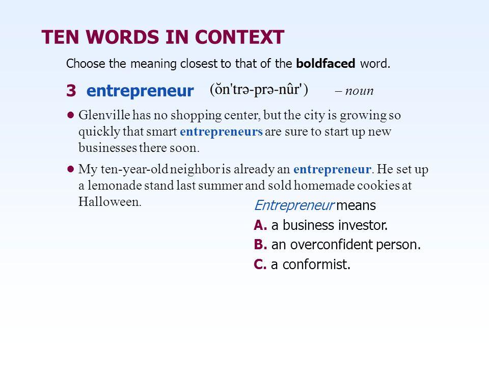 TEN WORDS IN CONTEXT 3 entrepreneur – noun