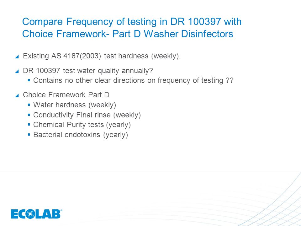 Compare Frequency of testing in DR 100397 with Choice Framework- Part D Washer Disinfectors