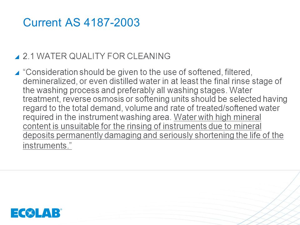 Current AS 4187-2003 2.1 WATER QUALITY FOR CLEANING