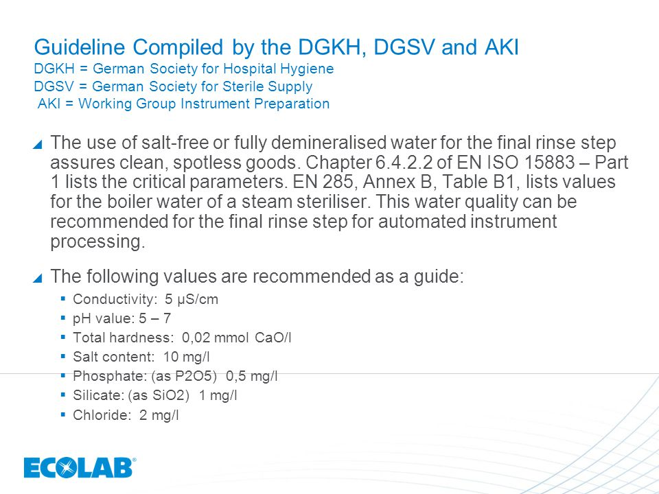Guideline Compiled by the DGKH, DGSV and AKI DGKH = German Society for Hospital Hygiene DGSV = German Society for Sterile Supply AKI = Working Group Instrument Preparation