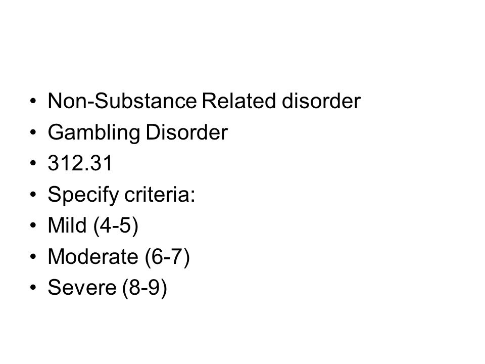 Non-Substance Related disorder