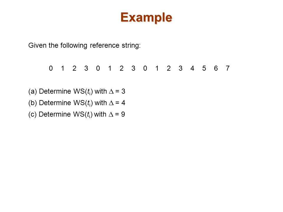 Example Given the following reference string: