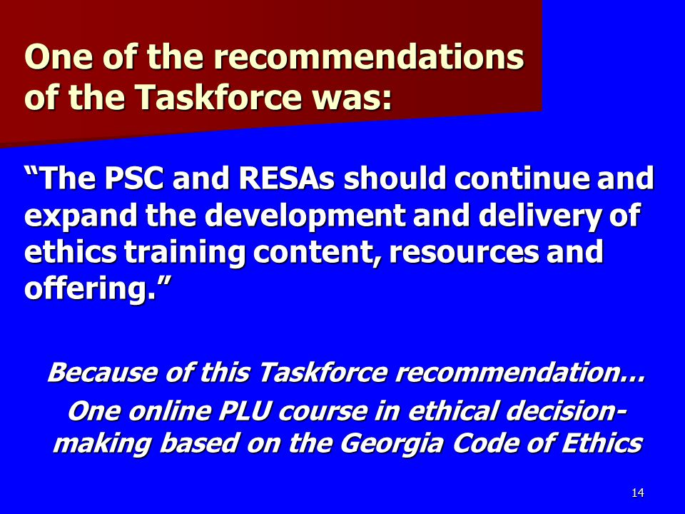 One of the recommendations of the Taskforce was:
