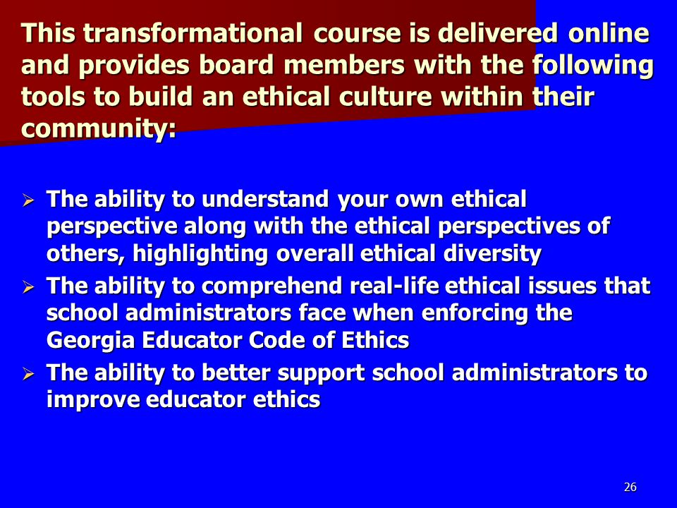 This transformational course is delivered online and provides board members with the following tools to build an ethical culture within their community: