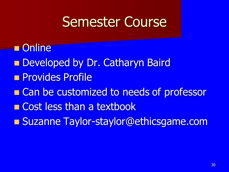 Semester Course Online Developed by Dr. Catharyn Baird