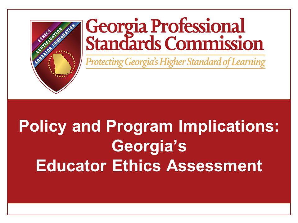 Policy and Program Implications: Georgia's Educator Ethics Assessment