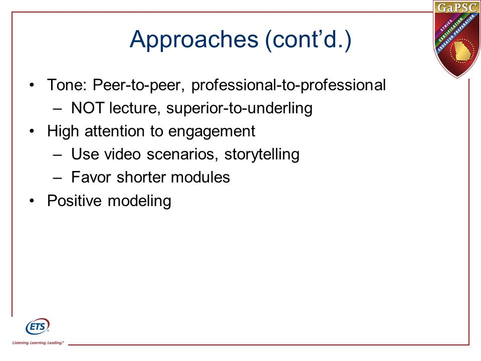 Approaches (cont'd.) Tone: Peer-to-peer, professional-to-professional