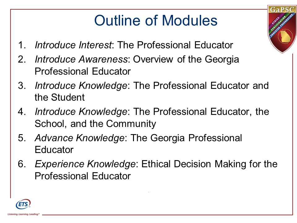 Outline of Modules 1. Introduce Interest: The Professional Educator