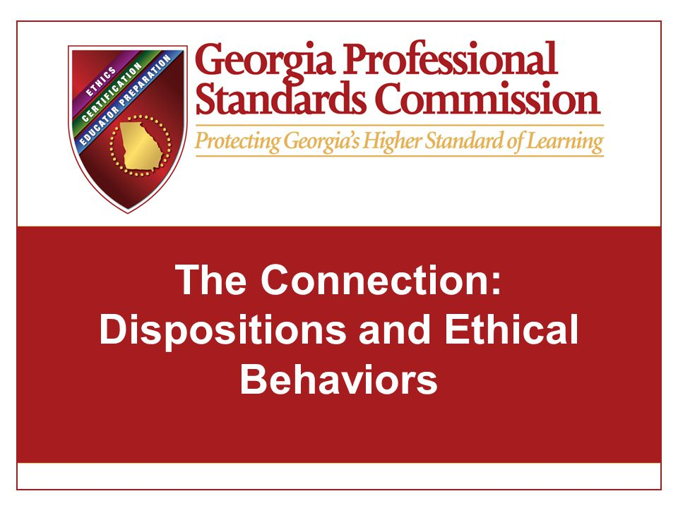 The Connection: Dispositions and Ethical Behaviors