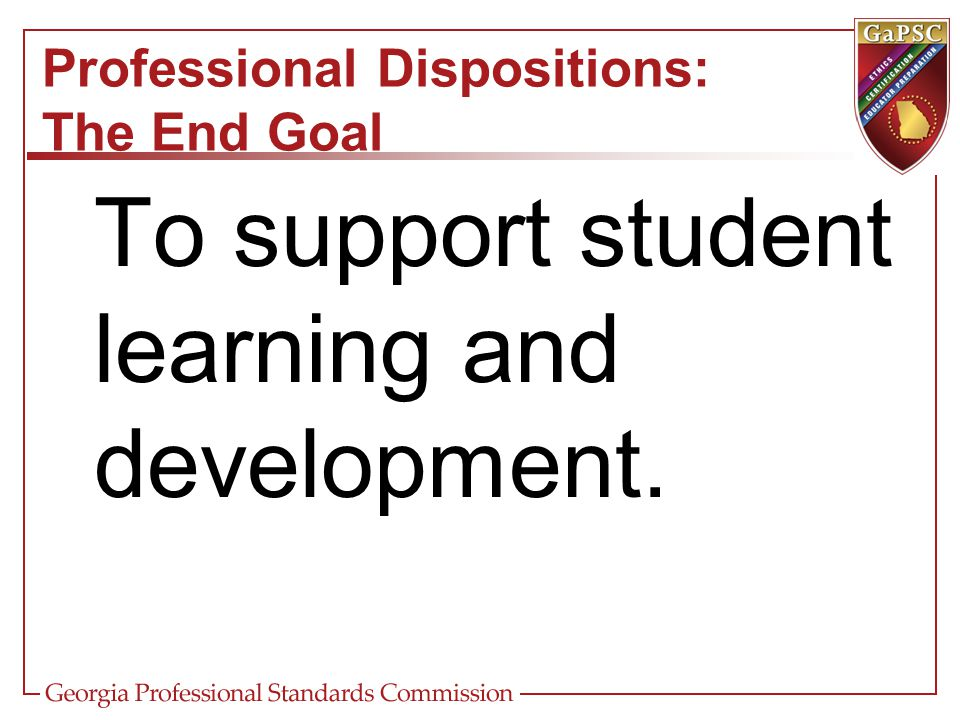 Professional Dispositions: The End Goal