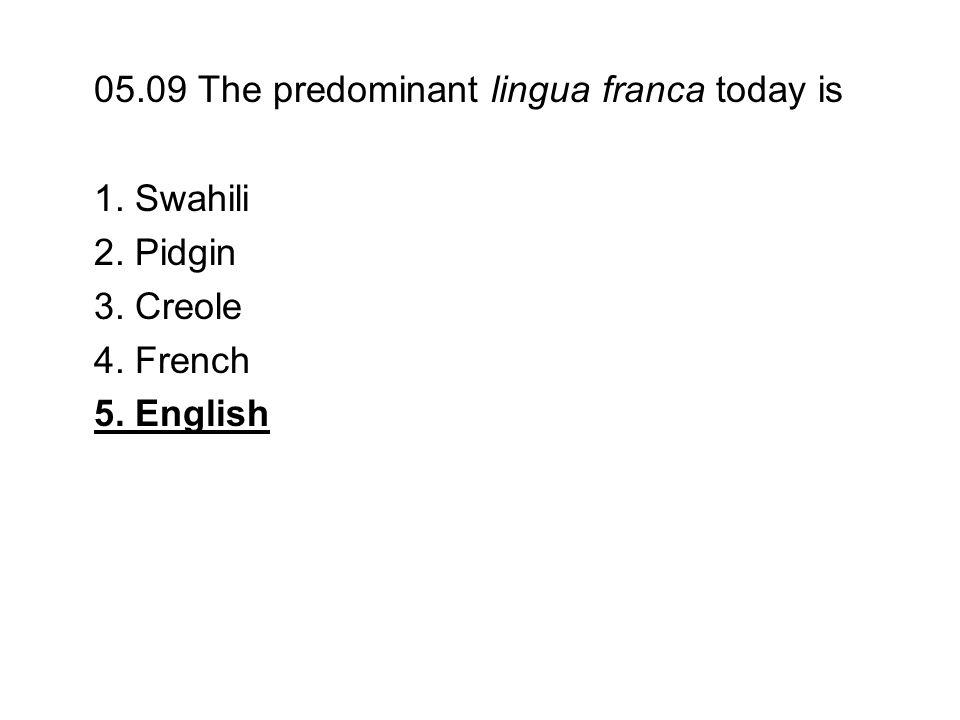 05.09 The predominant lingua franca today is