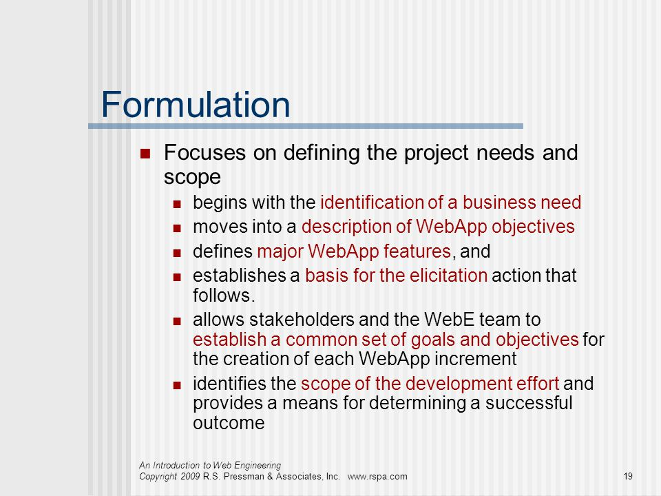 Formulation Focuses on defining the project needs and scope