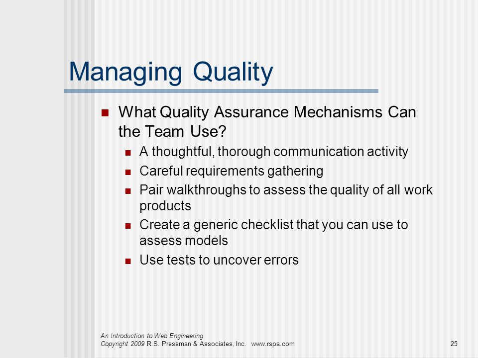 Managing Quality What Quality Assurance Mechanisms Can the Team Use
