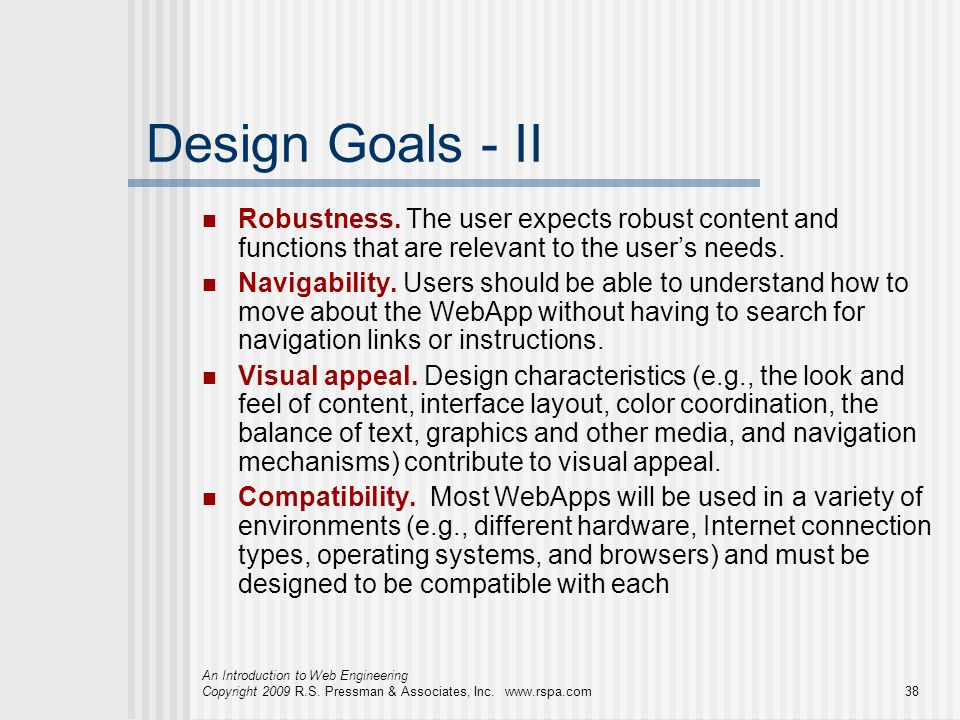Design Goals - II Robustness. The user expects robust content and functions that are relevant to the user's needs.