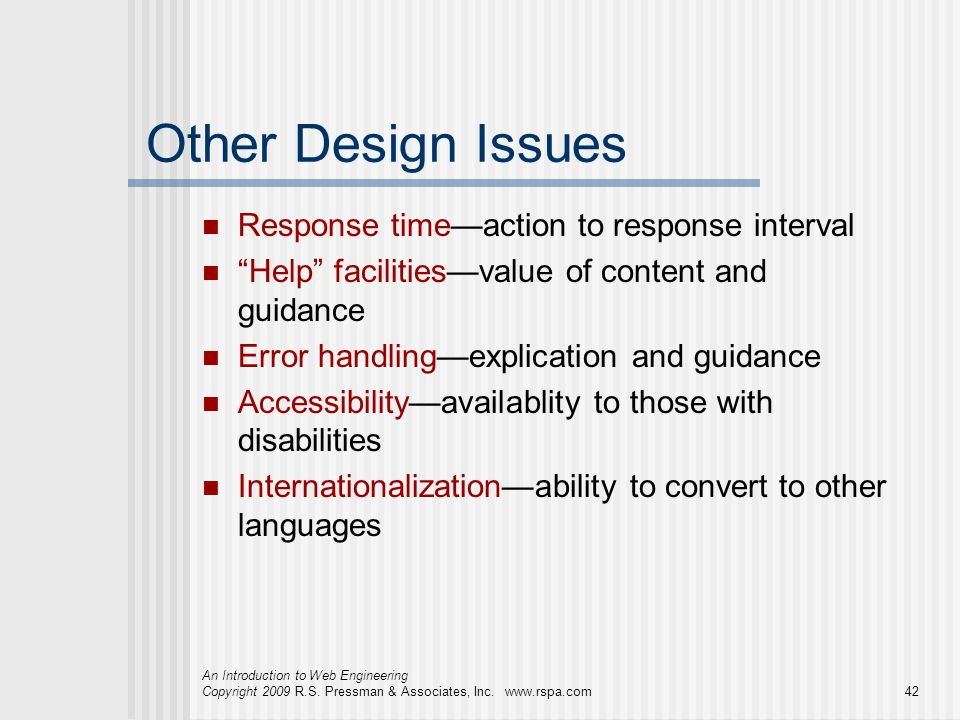 Other Design Issues Response time—action to response interval