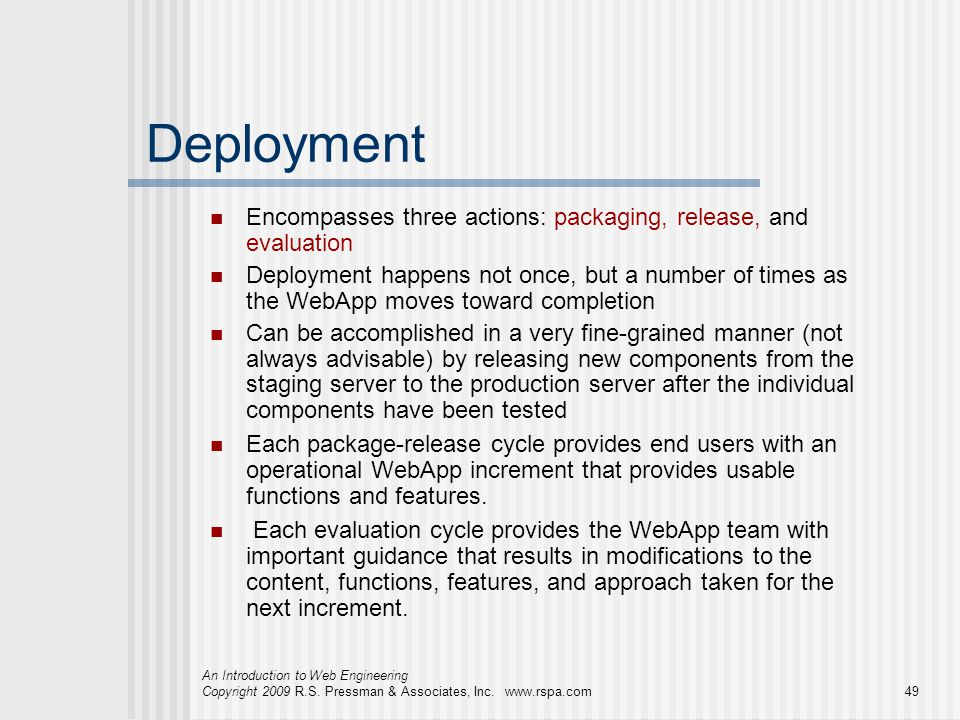 Deployment Encompasses three actions: packaging, release, and evaluation.