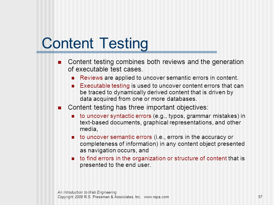 Content Testing Content testing combines both reviews and the generation of executable test cases.