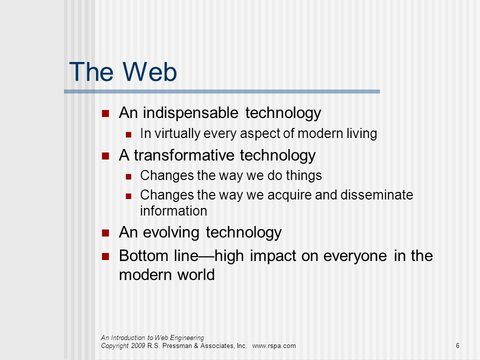 The Web An indispensable technology A transformative technology