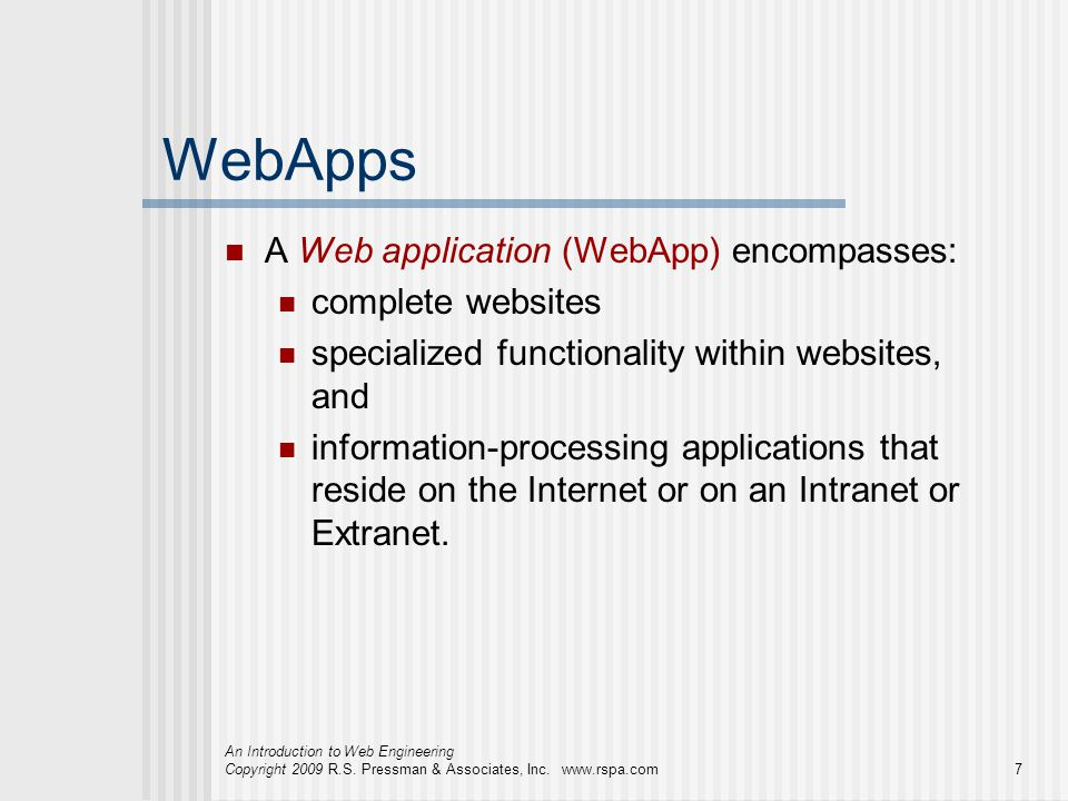 WebApps A Web application (WebApp) encompasses: complete websites