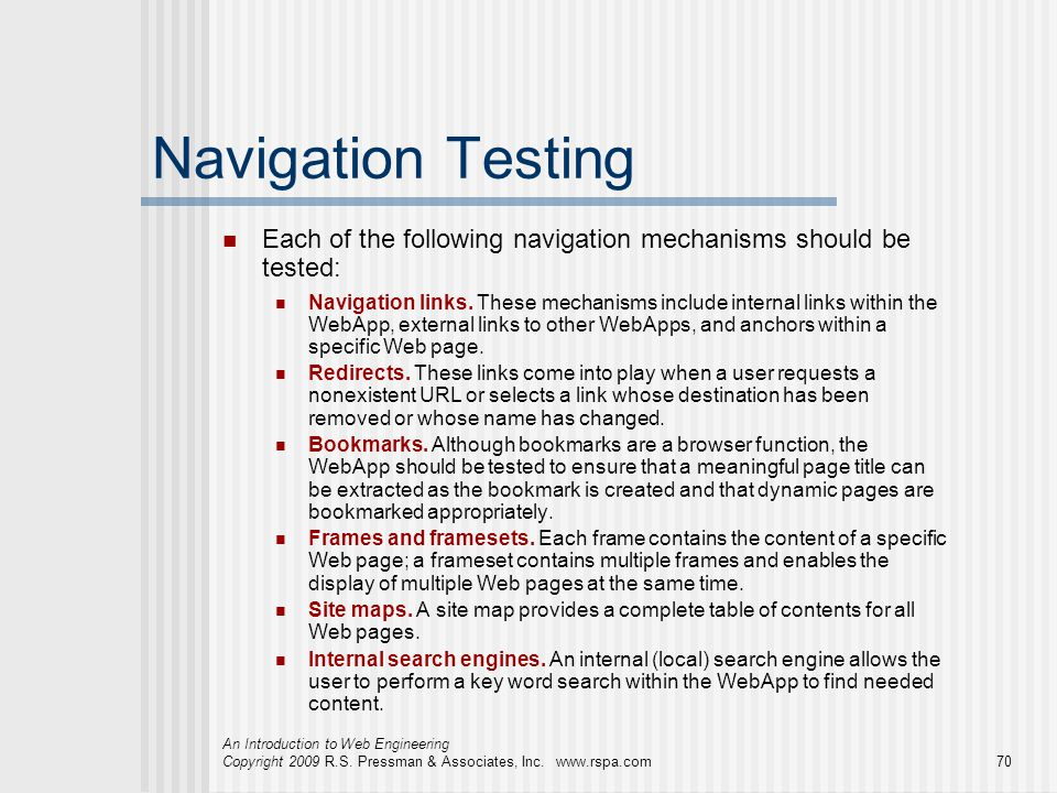 Navigation Testing Each of the following navigation mechanisms should be tested: