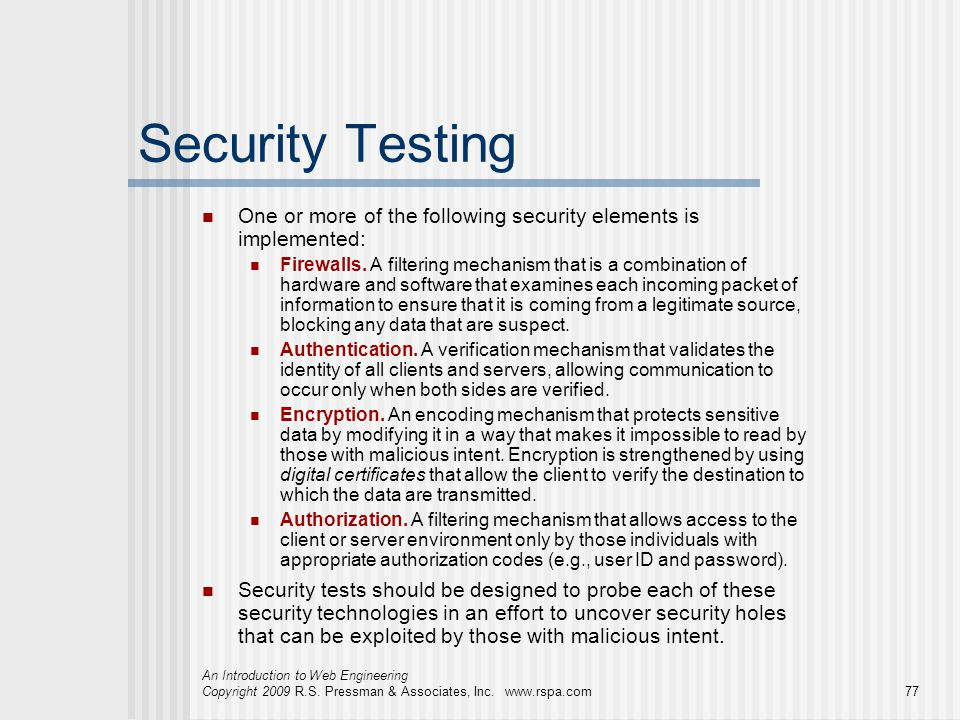 Security Testing One or more of the following security elements is implemented: