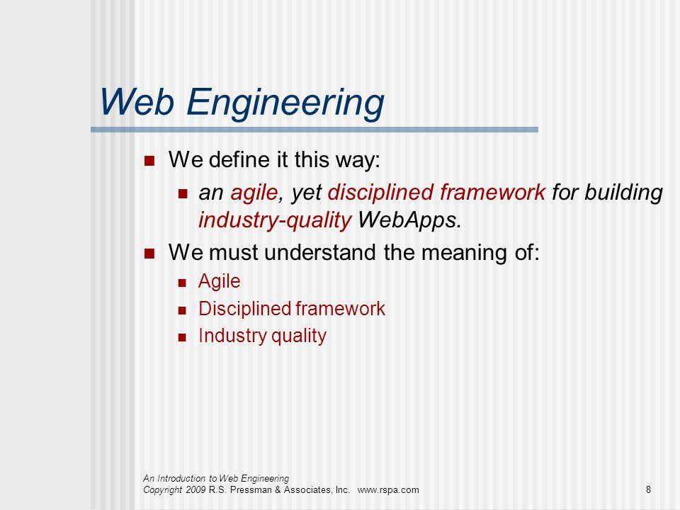 Web Engineering We define it this way: