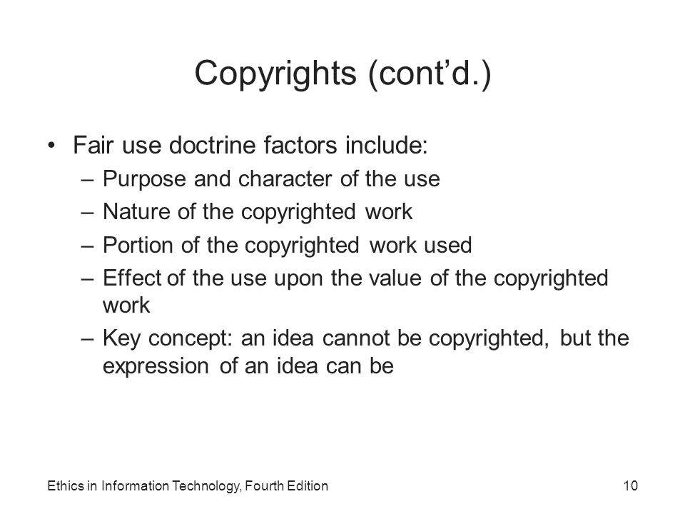 Copyrights (cont'd.) Fair use doctrine factors include: