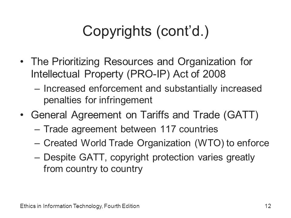 Copyrights (cont'd.) The Prioritizing Resources and Organization for Intellectual Property (PRO-IP) Act of 2008.