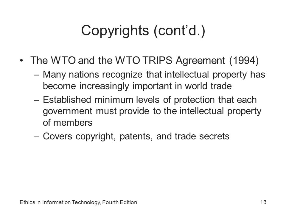 Copyrights (cont'd.) The WTO and the WTO TRIPS Agreement (1994)