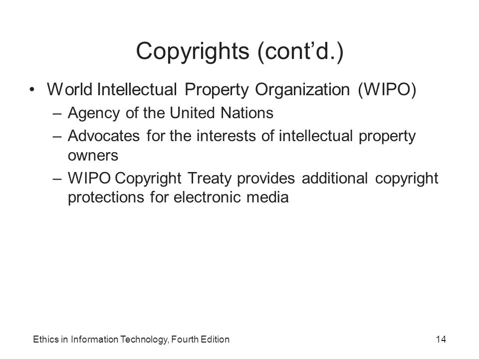 Copyrights (cont'd.) World Intellectual Property Organization (WIPO)