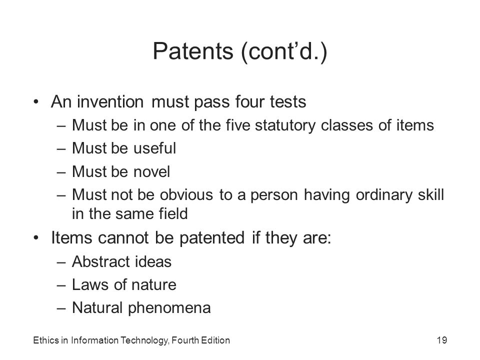 Patents (cont'd.) An invention must pass four tests