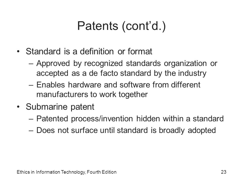 Patents (cont'd.) Standard is a definition or format Submarine patent