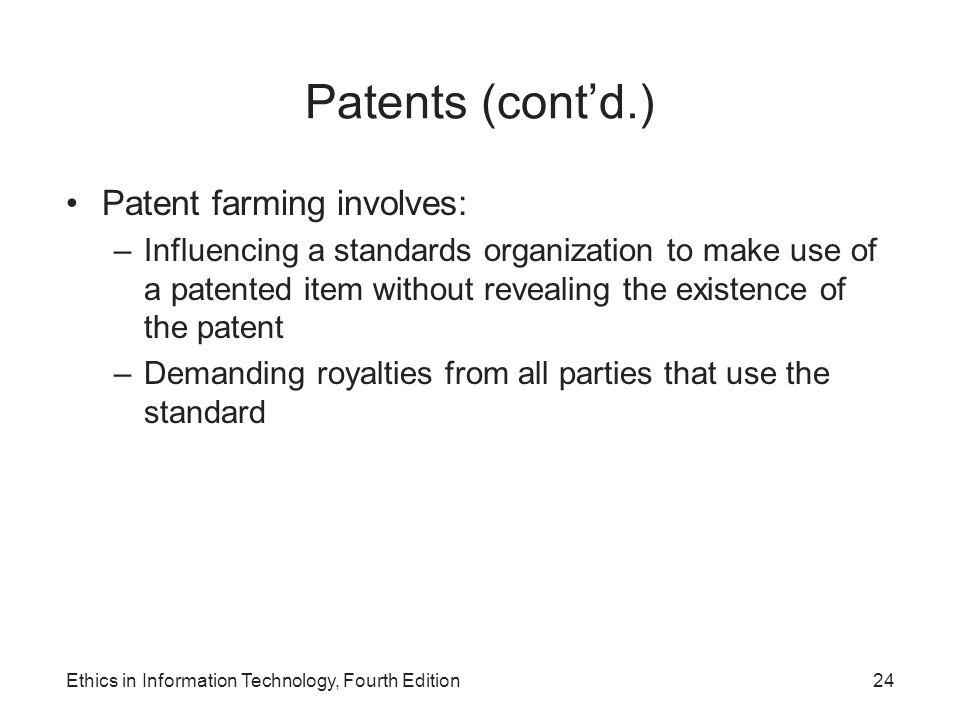Patents (cont'd.) Patent farming involves: