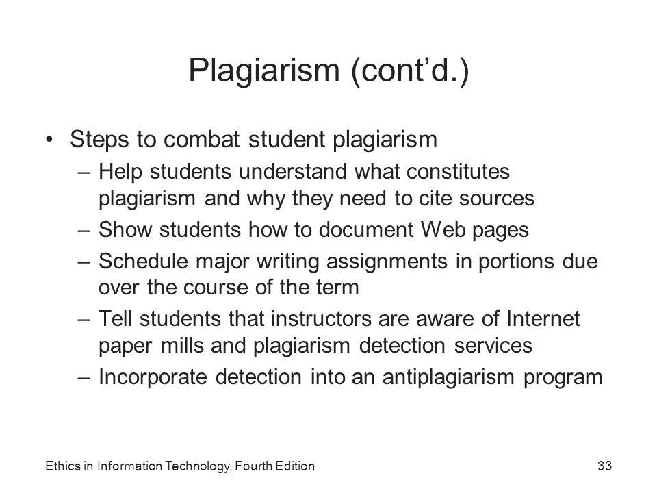 Plagiarism (cont'd.) Steps to combat student plagiarism
