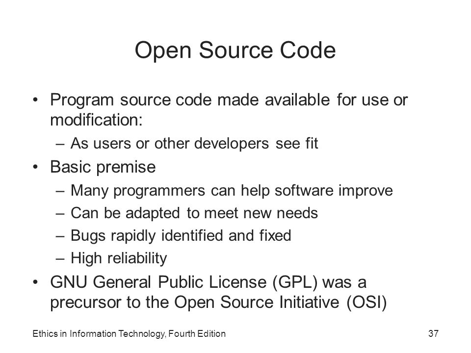 Open Source Code Program source code made available for use or modification: As users or other developers see fit.