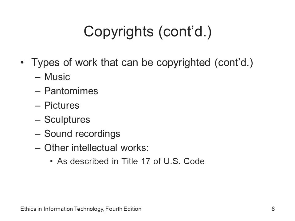 Copyrights (cont'd.) Types of work that can be copyrighted (cont'd.)