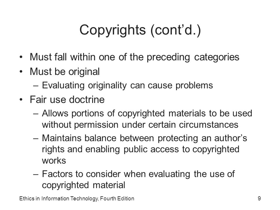 Copyrights (cont'd.) Must fall within one of the preceding categories