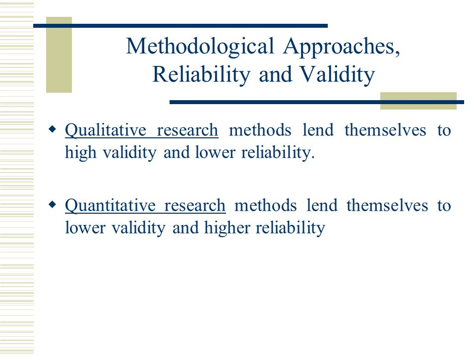 Methodological Approaches, Reliability and Validity